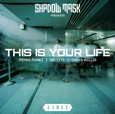 Psyko Punkz, MC Lyte, Chris Willis – This Is Your Life  – EXCLUSIVE track premiere